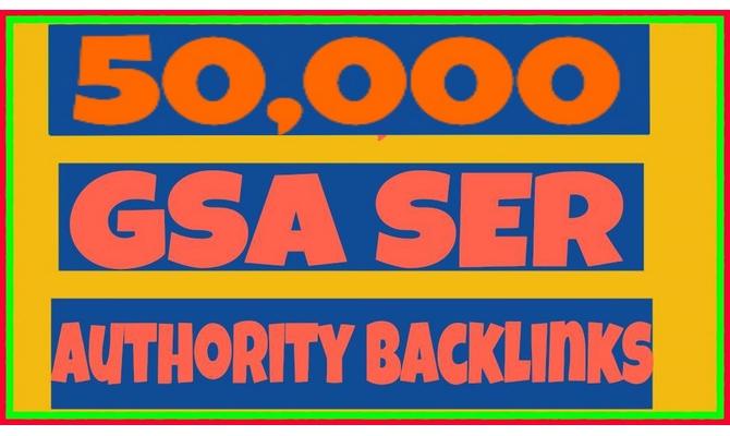 Provide 50,000 Gsa Ser High Authority Dofollow Backlinks   Service