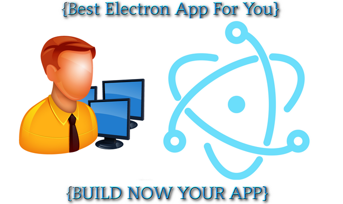 Build An Electron App For You