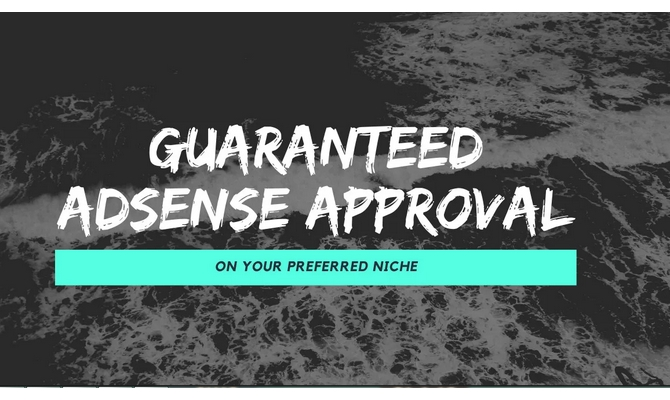get adsense approved on your website guaranteed